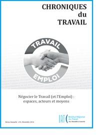 Stéphanie Moullet et Arnaud Mias - Chroniques du Travail N° 6, décembre 2016 : Négocier le travail (et l'emploi) : espaces, acteurs et moyens.