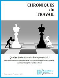 Caroline Vanuls et Stéphanie Moullet - Chroniques du Travail N° 9, février 2021 : Quelles évolutions du dialogue social ? - Des articulations nouvelles entre les niveaux de la négociation collective... aux nouvelles pratiques des acteurs.