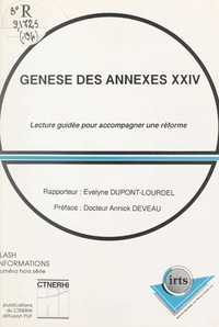 Institut régional du travail s et Evelyne Dupont-Lourdel - Genèse des annexes XXIV - Lecture guidée pour accompagner une réforme.
