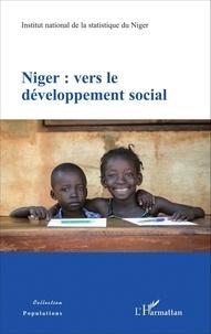 Institut statistique du Niger - Niger : vers le développement social.