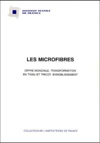 Institut textile de France - Les microfibres. - Offre mondiale, transformation en tissu et tricot, ennoblissement.