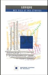 Institut textile de France - Lexique des fils et des étoffes. - Edition complétée 1998.