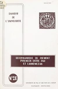 Institut universitaire de rech et  Laboratoire de géodynamique de - Géodynamique du Piémont pyrénéen entre Pau et Lannemezan - Excursion présentée lors de la réunion de l'Association des géologues du Sud-Ouest : dynamique continentale, 7 novembre 1983.