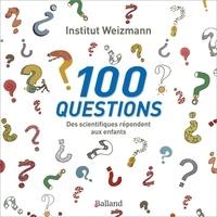 Institut Weizmann des Sciences - 100 questions - Des scientifiques répondent aux enfants.