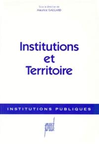 Maurice Gaillard - Institutions et territoire.