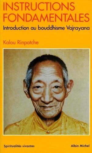 Instructions fondamentales. Introduction au bouddhisme Vajrayana