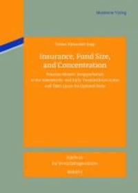 Insurance, Fund Size, and Concentration - Prussian Miners´ Knappschaften in the Nineteenth- and Early Twentieth-Centuries and Their Quest for Optimal Scale.