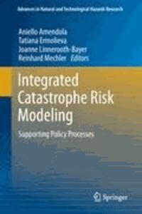 Aniello Amendola - Integrated Catastrophe Risk Modelling - Supporting Policy Processes.