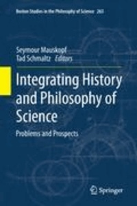 Seymour Mauskopf - Integrating History and Philosophy of Science - Problems and Prospects.