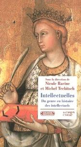 Nicole Racine - Intellectuelles - Du genre en histoire des intellectuels.