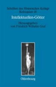 Intellektuellen-Götter - Das religiöse Laboratorium der klassischen Moderne.