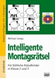 Intelligente Montagsrätsel - Für fröhliche Rätselkinder in Klasse 2 und 3.