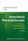 Intensivbuch Pharmakotherapie - Wirkstoffprofile, Behandlungsstrategien, Fehler und Gefahren in der Intensivmedizin.