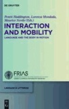 Interaction and Mobility - Language and the Body in Motion.