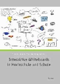 Interaktive Whiteboards in Hochschule und Schule.