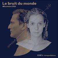 Pauline Peyrade - Le bruit du monde N° 3, automne 2015 : .