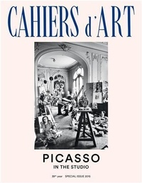 Cahiers d'art - Les Cahiers d'Artes N° 3/2016 : Picasso in the studio.