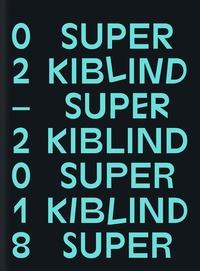 Maxime Gueugneau - Super Kiblind N° 2, 2018 : .