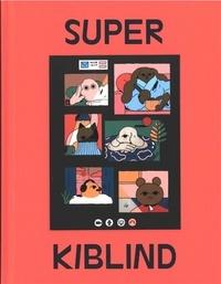 Maxime Gueugneau et Elora Quittet - Super Kiblind N° 4 : .