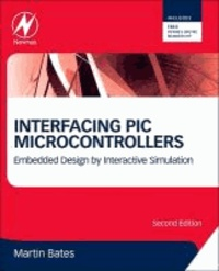 Interfacing PIC Microcontrollers - Embedded Design by Interactive Simulation.