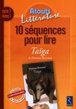 Anne Popet et Françoise Picot - 10 séquences pour lire Taïga de Florence Reynaud - Cycle 3 niveau 3.
