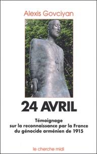 Alexis Govciyan - 24 Avril - Reconnaissance par la France du génocide arménien de 1915.