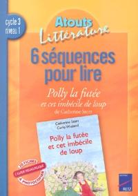 Joëlle Fourcade - 6 séquences pour lire Polly la futée et cet imbécile de loup de Catherine Storr, Cycle 3, niveau 1.