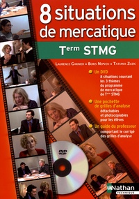Laurence Garnier et Boris Nepveu - 8 situations de mercatique Tle STMG. 1 DVD