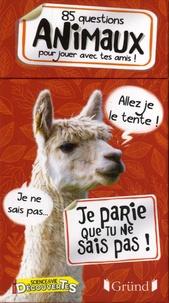 Pierre Tessier et Stéphanie Bellin - 85 questions animaux pour jouer avec tes amis - Je parie que tu ne sais pas !.