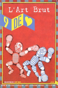 Héliane Bernard et Alexandre Faure - 9 de coeur N° 3 : L'art brut.