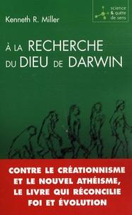 Kenneth R. Miller - A la recherche du dieu de Darwin.