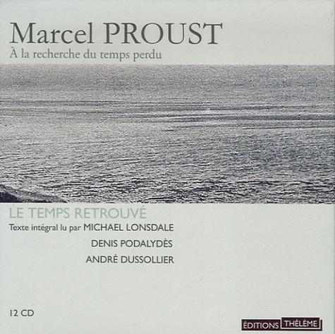 A la recherche du temps perdu Tome 11 Le Temps retrouvé -  avec 12 CD audio