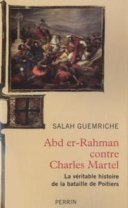 Abd er-Rhaman contre Charles Martel - La véritable histoire de la bataille de Poitiers.pdf