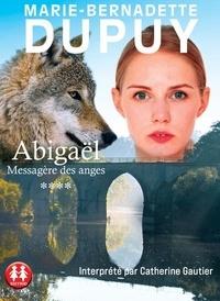 Marie-Bernadette Dupuy - Abigaël, messagère des anges Tome 4 : . 2 CD audio MP3