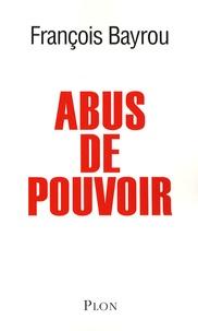 François Bayrou - Abus de pouvoir.