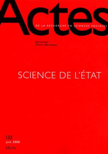 Pierre Bourdieu et  Collectif - Actes de la recherche en sciences sociales N° 133 Juin 2000 : Sciences de l'Etat.