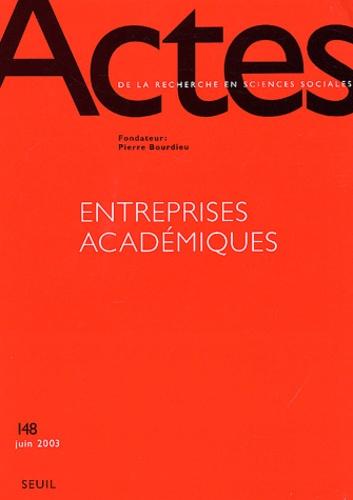Collectif - Actes de la recherche en sciences sociales N° 148 Juin 2003 : Entreprises académiques.