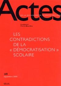 """Fritz Ringer et Bertrand Geay - Actes de la recherche en sciences sociales N° 149 Septembre 200 : Les contradictions de la """"démocratisation"""" scolaire."""