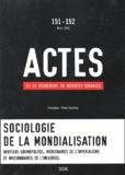 Yves Dezalay et Nicolas Guilhot - Actes de la recherche en sciences sociales N° 151-152, Mars 200 : Sociologie de la mondialisation.