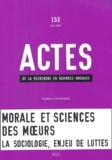 Odile Henry et Hervé Serry - Actes de la recherche en sciences sociales N° 153 Juin 2004 : Morales et sciences des moeurs - La sociologie, enjeu de luttes.