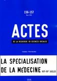 Patrice Pinell et George Weisz - Actes de la recherche en sciences sociales N° 156-157, Mars 200 : La spécialisation de la médecine XIXe-XXe siècles.