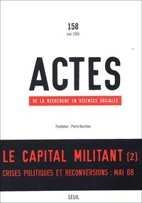 Maurice Aymard et Frédérique Matonti - Actes de la recherche en sciences sociales N° 158 Juin 2005 : La capital militant.