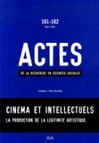 Julien Duval et Philippe Mary - Actes de la recherche en sciences sociales N° 161-162, Mars 200 : Cinéma et intellectuels - La production de la légitimité artistique.