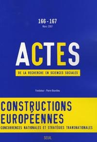 Antonin Cohen et Yves Dezalay - Actes de la recherche en sciences sociales N° 166-167 Mars 2007 : Constructions européennes - Concurrences nationales et stratégies transnationales.