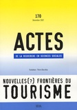 Bertrand Réau et Franck Poupeau - Actes de la recherche en sciences sociales N° 170, décembre 200 : Les nouvelles (?) frontières du tourisme.