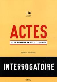 Laurence Proteau - Actes de la recherche en sciences sociales N° 178, Juin 2009 : Interrogatoire.