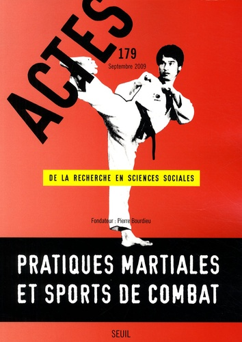 Maarten Van Bottenburg et Johan Heilbron - Actes de la recherche en sciences sociales N° 179, Septembre 20 : Pratiques martiales et sports de combat.