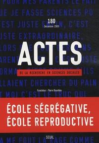 Choukri Ben Ayed et Franck Poupeau - Actes de la recherche en sciences sociales N° 180, décembre 200 : Ecole ségrégative, école reproductive.
