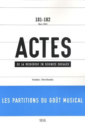 Pierre Bourdieu - Actes de la recherche en sciences sociales N° 181-182, Mars 201 : Les partitions du goût musical.