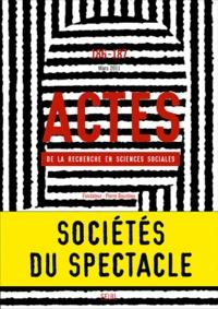 Christophe Charle et Carlotta Sorba - Actes de la recherche en sciences sociales N° 186-187, Mars 201 : Sociétés du spectacle.